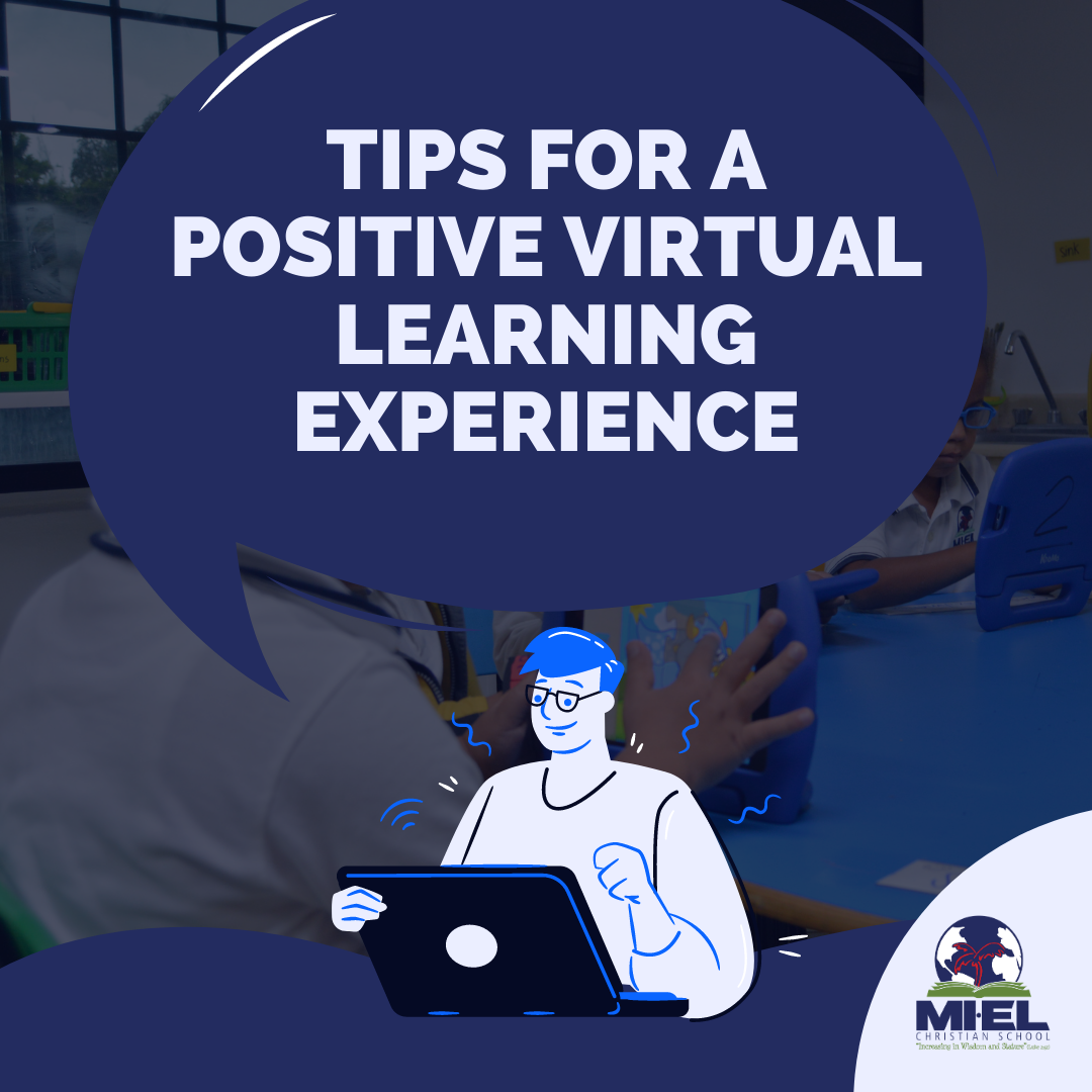TIPS FOR A POSITIVE VIRTUAL LEARNING EXPERIENCE